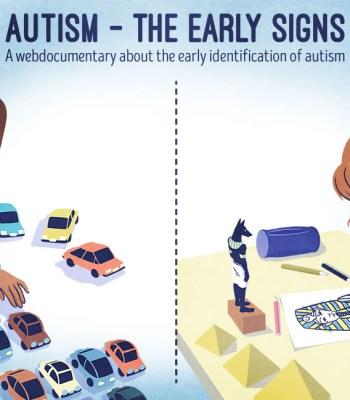 AUTISME – LES PREMIERS SIGNES  Un webdocumentaire sur le repérage précoce des signes de trouble du spectre autistique